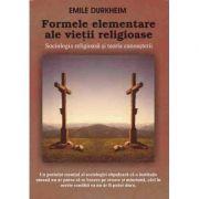 Formele elementare ale vietii religioase - Emile Durkheim