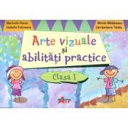 Arte vizuale si abilitati practice pentru clasa I - Marinela Florea imagine librariadelfin.ro