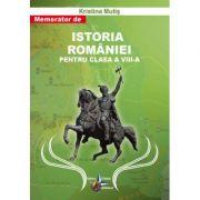 Istoria Romaniei - memorator pentru clasa a VIII-a (Kristina Mutis)