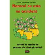 Norocul nu este un accident - John D. Krumboltz