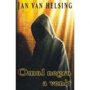 Omul negru a venit - Jan van Helsing