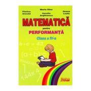 Matematica pentru performanta. Clasa a IV-a (Maria Dinu) imagine librariadelfin.ro