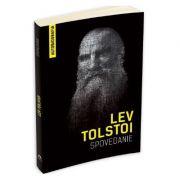 Spovedanie - Autobiografia. Cautand sensul vietii (Lev Tolstoi)
