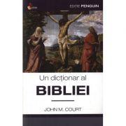 Un dictionar al Bibliei (John M. Court)