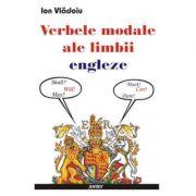 Verbele modale ale limbii engleze - Ion Vladoiu