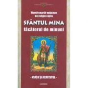 Sfantul Mina facatorul de minuni - Viata si acatistul (Marele martir egiptean de religie copta)