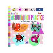 Cartea Activitatilor Practice. 75 de modele pentru tot anul
