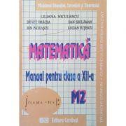 Matematica. Manual pentru clasa a XII-a, Trunchi comun si curriculum diferentiat M2 - Danut Dracea, Liliana Niculescu, Ion Patrascu, Dan Seclaman, Luc imagine librariadelfin.ro