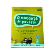 O vacanta de poveste. Caiet activitati distractive pentru vara clasa a III-a imagine librariadelfin.ro