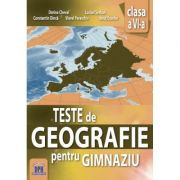 Teste de geografie pentru Gimnaziu. Clasa a VI-a - Dorina Cheval imagine librariadelfin.ro