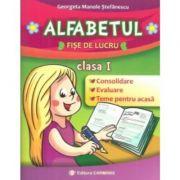 ALFABETUL - Clasa I. Fise de lucru (Georgeta Manole Stefanescu)