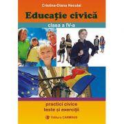Educatie civica. Clasa a IV-a - Cristiana-Diana Neculai imagine librariadelfin.ro
