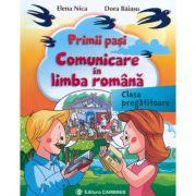 Primii pasi. Comunicare in Limba Romana, clasa pregatitoare - Elena Nica