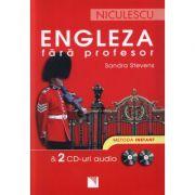 Engleza fara profesor & 2 CD-uri audio. Metoda instant (Sandra Stevens)