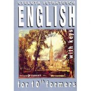 English for 10th Formers with Keys - Steluta Istratescu imagine librariadelfin.ro