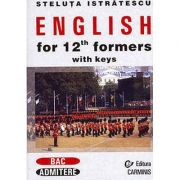 English for 12th Formers with Keys - Steluta Istratescu imagine librariadelfin.ro