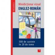Minidictionar vizual englez-roman - 500 de cuvinte in 20 de teme