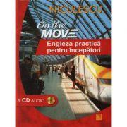 On the Move. Engleza practica pentru incepatori & CD audio (Nicola Pierre)