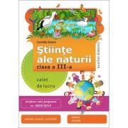 Stiinte ale naturii. Clasa a III-a - Camelia Stavre imagine librariadelfin.ro