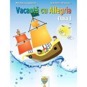 Vacanta cu ALLEGRIA. Caiet pentru Clasa I - Mihaela Costache imagine librariadelfin.ro