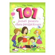 101 Jocuri pentru clasa pregatitoare - Olga Paraiala imagine librariadelfin.ro