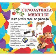 Cunoasterea mediului. Teste pentru copiii de gradinita. 3-4 ani - Diana Rotaru