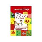 Domeniul stiinte, caiet activitati matematice si cunoasterea mediului, 3-4 ani - Alice Nichita imagine librariadelfin.ro