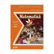 Matematica. Manual pentru clasa a III-a - Mihaela Singer imagine librariadelfin.ro