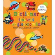 Dictionar Ilustrat Englez-roman. Pentru Acasa, La Scoala Si Internet - Evelyn Goldsmith, Andrew Delahunty