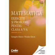 Matematica. Exercitii si probleme pentru clasa a V-a. Semestrul al II-lea - Georgeta Ghiciu, Niculae Ghiciu imagine librariadelfin.ro