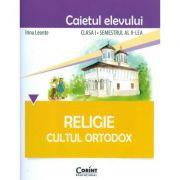 Caietul elevului pentru Religie. Cultul ortodox. Clasa I semestrul II - Irina Leonte