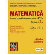 Matematica. Exercitii si probleme pentru clasa a VII-a, partea II - Gina Caba imagine librariadelfin.ro