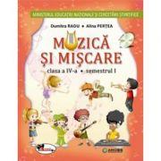Muzica si miscare, manual pentru clasa a IV-a, partea I si partea a II-a. Contine CD - Alina Pertea, Dumitra Radu imagine librariadelfin.ro