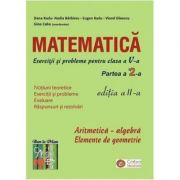 Matematica. Exercitii si probleme pentru clasa a V-a, partea II - Dana Radu, Eugen Radu, Nadia Bărbieru, Viorel Dinescu, Gina Caba imagine librariadelfin.ro