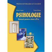 Manual pentru psihologie. Ciclul inferior al liceului, clasa a X-a, toate filierele, profilurile si specializarile - Elena Lupsa imagine librariadelfin.ro