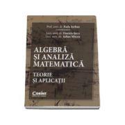 Algebra si analiza matematica. Teorie si aplicatii - Radu Serban