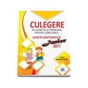 Gazeta matematica Junior 2017. Clasa pregatitoare. Culegere de exercitii si probleme imagine librariadelfin.ro