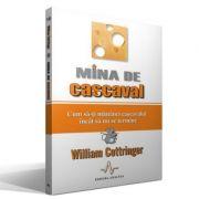 MINA DE CASCAVAL - Cum sa-ti mananci cascavalul incat sa nu se termine - William Cottringer