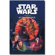 STAR WARS - Ultima porunca - Ultimul Lord al Intunericului nr. 2 - Timothy Zahn