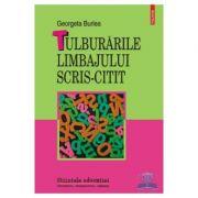 Tulburarile limbajului scris-citit - Georgeta Burlea
