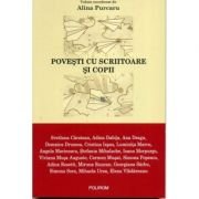 Povesti cu scriitoare si copii - Alina Purcaru imagine librariadelfin.ro