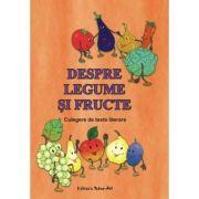 Despre legume si fructe. Culegere de texte literare