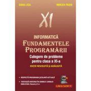 Fundamentele Programarii Culegere de probleme pentru clasa a XI-a imagine librariadelfin.ro