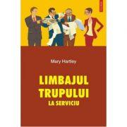 Limbajul trupului la serviciu (Mary Hartley)
