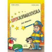 SUPERCALIFRAGILISTICEALA. Joc didactic - Daniela Dosa