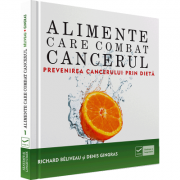 Alimente care combat cancerul (Richard Beliveau)