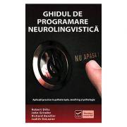 Ghidul de programare neurolingvistica (Robert B Dilts)