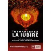 Intoarcerea la iubire (Marianne Williamson)