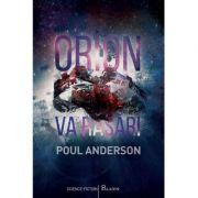 Orion va rasari - Poul Anderson imagine librariadelfin.ro