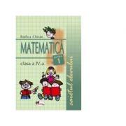 Matematica. Caietul elevului clasa a IV-a, partea I - Rodica Chiran imagine librariadelfin.ro